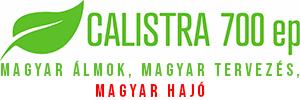 Calistra 700 EP - Magyar álmok, Magyar tervezés, Magyar hajó!